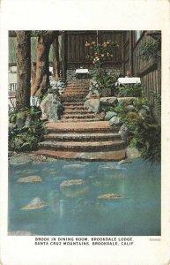 Postcard 1928 Brook In Dining Room/Lodge, Santa Cruz Mountains, California ME3.