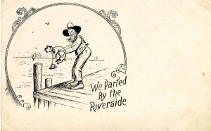 Animal Cruelty or Humor? - We parted by the riverside…