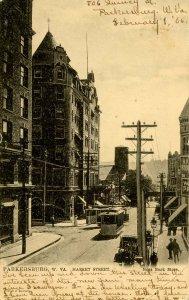 WV - Parkersburg. Trolleys, Market St circa 1906  (Tuck)