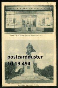 494 - ORILLIA Ontario Postcard 1930s Carter's Grill. Champlain Monument