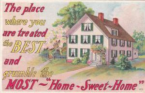 Home Sweet Home - Where you are treated Best and grumble the Most - DB