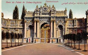 Turkey Old Vintage Antique Post Card Porte du Palais de Dolma Bagtche Constan...