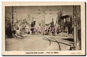Old Postcard Army Oradour sur Glane Place de l & # 39Eglise