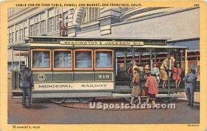 Cable Car, Turn Table - San Francisco, CA
