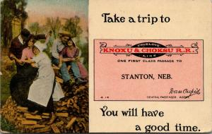 Stanton Nebraska~Knoxu & Choksu RR Ticket~You Will Have Good Time 1918 Postcard