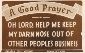 RP; HOUGHTON LAKE, Michigan; A Good Prayer, Oh Lord, Help Me Keep My Darn No...