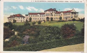 HUNTINGTON, Pennsylvania, PU-1932; J.C. Blair Memorial Hospital And Nurses' Home