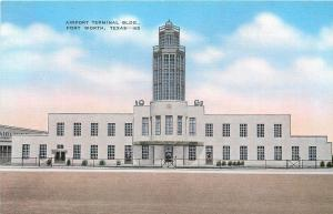 Fort Worth Texas~Airport Terminal~Control Tower~1940s Linen Postcard