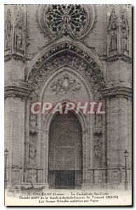 Old Postcard Orleans Loiret Cathedrale St. Croix Great door of the main fa?ad...