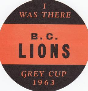 Label ; I was there; B.C. LIONS ; Grey Cup 1963