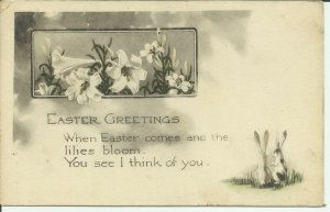Easter Greetings, When Easter Comes and the Lilies bloom, You see I think of you