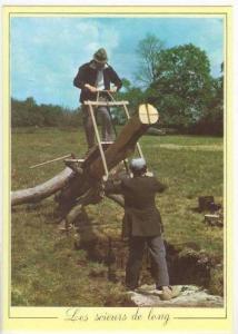 LES METIERS D´ANTAN, Les Scieurs de long, France, 60-70s