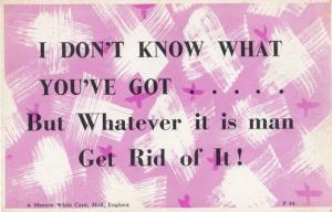 I Dont Know What You've Got But Please Get Rid Of It Motto Proverb Postcard