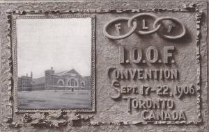 l.O.O.F. Convention Sept. 17-22, 1906, Armouries, Toronto, Ontario, Canada, 1906