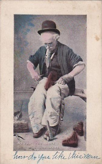 Man Mending Shoe Never Too Late To Mend 1914