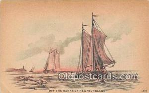Off the Banks of Newfoundland  Ship Postcard Post Card Postcard Post Card Off...