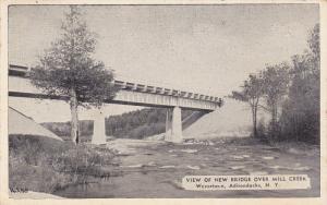 Bridge over Mill Creek , WEVERTOWN , Adirondacks Mts , New York , PU-1940