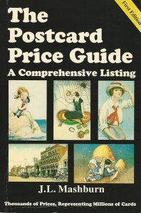 Postcard Price Guide:  A Comprehensive Listing, by J.L. Mashburn, Autographed