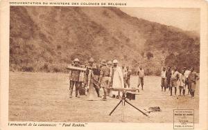 Congo Belge Postcard l'armement de la canonniere ,cannon rifle soldiers