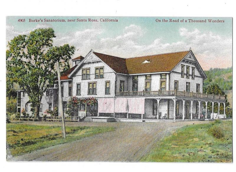 Burke's Sanatorium near Santa Rosa California on Road of Thousand  Wonders