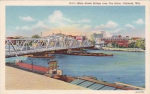 Wisconsin Oshkosh Main Street Bridge Over Fox River Curteich