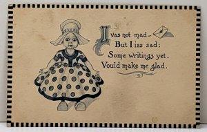 I vas not mad, But I iss sad; Dutch Girl 1913 to Pomery Pa Postcard A16