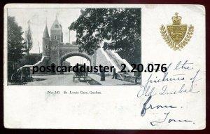 076 - QUEBEC CITY Postcard 1904 St. Louis Gate. Patriotic Gilded Crest