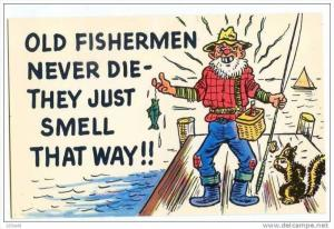 Comic - Old Fisherman never die They just smell that way - Fish fishing, 40-60s