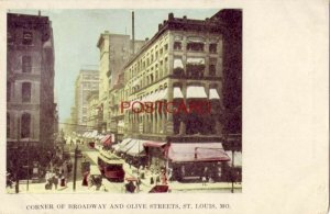pre-1907 CORNER OF BROADWAY AND OLIVE STREETS, ST. LOUIS, MO.