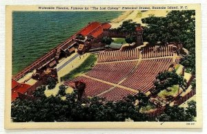 Waterside Theatre Roanoke Island NC The Lost Colony Linen Postcard Birdseye
