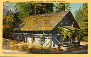 California Coloma The James W Marshall Cabin Curteich