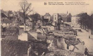 The ruins of Louvain, Leopald street and the People´s place, Flemish Brabant...