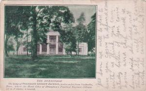 Tennessee Nashville The Hermitage The Home Of President Andrew Jackson 1908