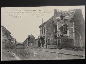 WW1 La Grande Guerre 1914-15 BULLY- GRENAY Une rue bombardee par les Allemands