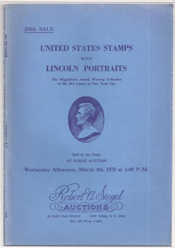 AUCTION CATALOG: Siegel #370 Stamps w Lincoln Portraits Rare