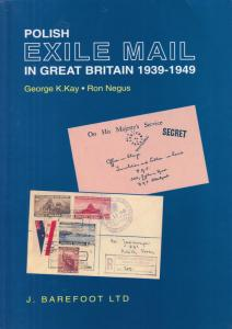 Polish Exile Mail in Great Britain 1939-1949, by George Kay & Ron Negus, NEW