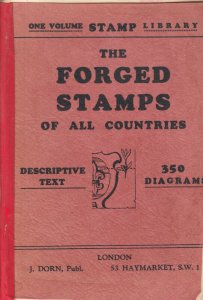 The Forged Stamps of All Countries, descriptive text, 350 diagrams, used.