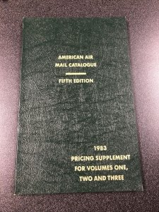 American Air Mail Catalogue Fifth Edition - 1983 Pricing Supplement For 1, 2 & 3