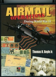 Airmail Operations During World War II  by Thomas H. Boyle Jr.