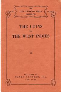 The Coins of the West Indies by Wayte Raymond