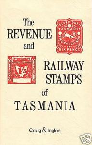 Revenue and Railway Stamps of Tasmania, Craig & Ingles