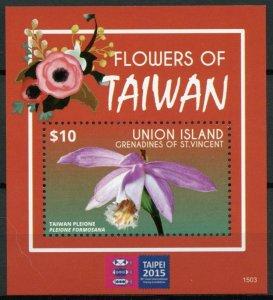 Union Island Grenadines St Vincent 2015 MNH Flowers of Taiwan 1v S/S Taipei Exhb