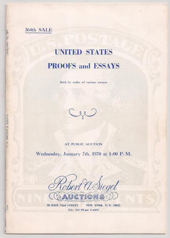 Auction Catalog R. A. SIEGEL Auctions U.S. Proofs & Essays Sale #364 PR