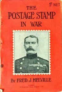 1915 THE POSTAGE STAMP IN WAR - Fred Melville Military Stamps Postal History