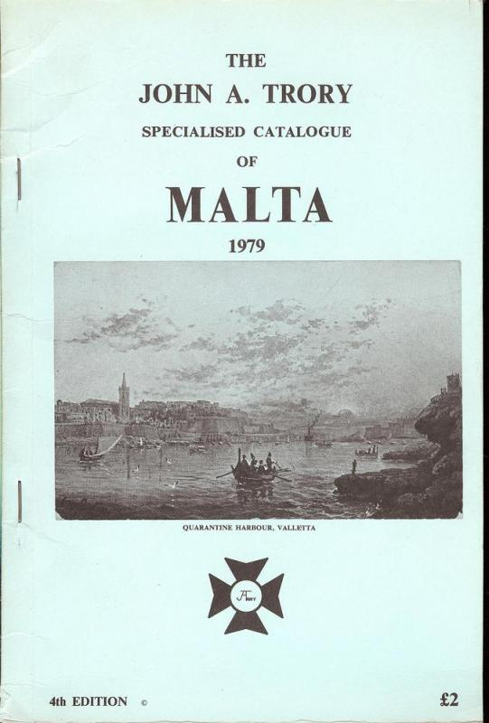 The John A. Trory Specialised Catalogue of Malta, 1979, 4...