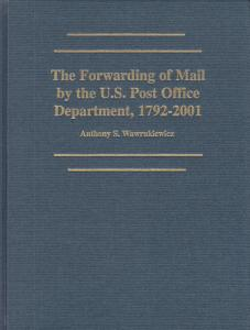 Forwarding of Mail by the US Post Office Department, 1792-2001,  A. Wawrukiewicz