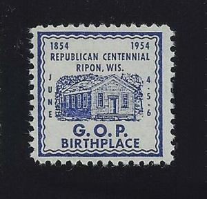 1954 Cinderella Stamp Republican Centennial Ripon, Wis. G.O.P. BIRTHPLACE MNH