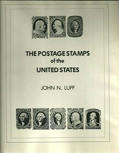 The Postage Stamps of the United States by Luff  (with dust jacket)