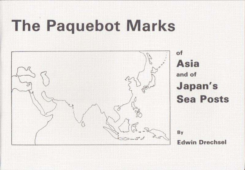 The Paquebot Marks of Asia and of Japan's Sea Posts, by Edwin Drechsel, New