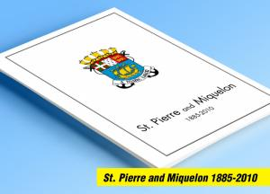 COLOR PRINTED ST PIERRE AND MIQUELON 1885-2010 STAMP ALBUM PAGES (123 il. pages)
